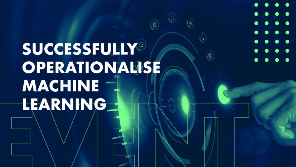 Successfully Operationalise Machine Learning - Innovation Exchange