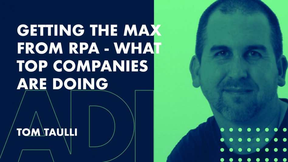 Getting The Max From RPA (Robotic Process Automation) - What Top Companies Are Doing - Innovation Exchange