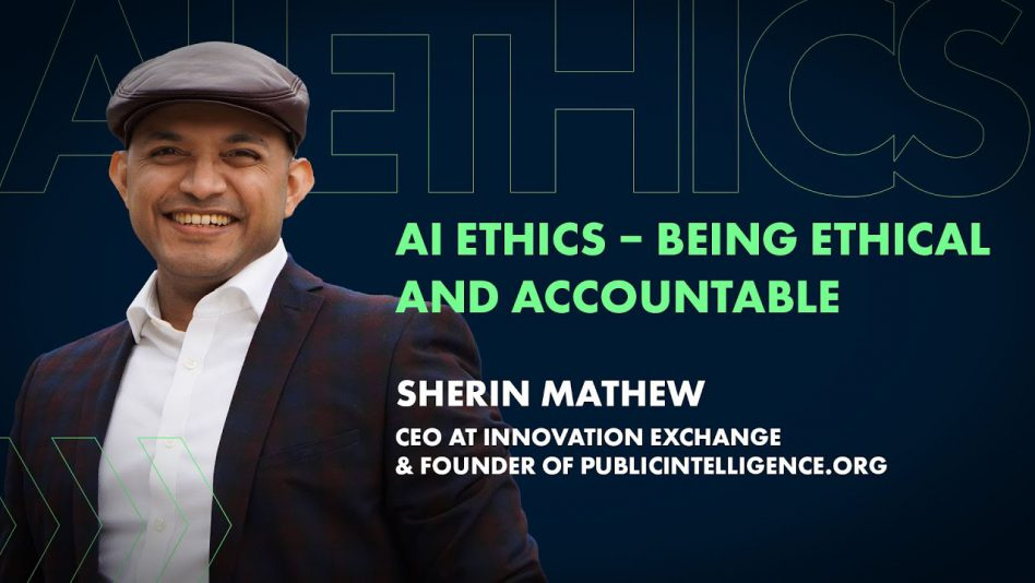 AI Ethics –Being Ethical and Accountable