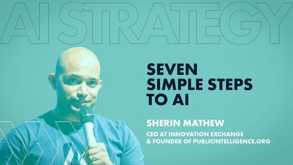 AI Strategy - Seven Simple Steps to AI - Innovation Exchange - IX